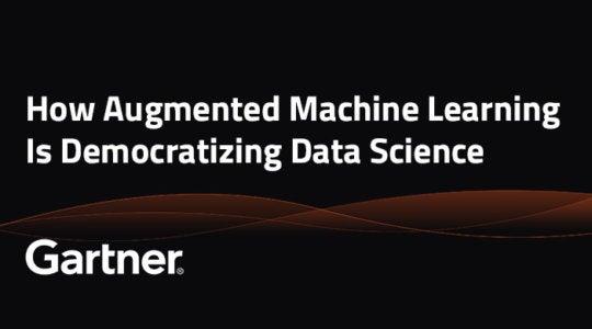 Gartner Report: How Augmented Machine Learning Is Democratizing Data Science
